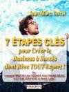 Livre numérique 7 ÉTAPES CLÉS pour Créer le Business à Succès dont rêve TOUT Expert!