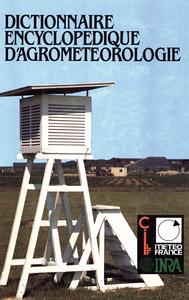 Electronic book Dictionnaire encyclopédique d'agrométéorologie