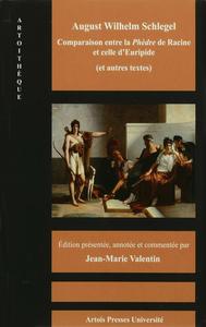 Livre numérique August Wilhem Schlegel. Comparaison entre la Phèdre de Racine et celle d'Euripide (et autres textes)