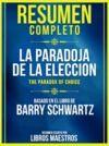 Livro digital Resumen Completo: La Paradoja De La Eleccion (The Paradox Of Choice) - Basado En El Libro De Barry Schwartz