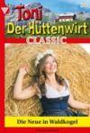 Libro electrónico Toni der Hüttenwirt Classic 34 – Heimatroman