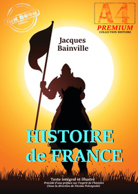 Livre numérique Histoire de France - texte intégral et illustré, précédé d'une préface sur l'esprit de l'histoire (sous la direction de N. Polczynski)