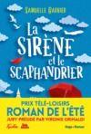 Livre numérique La sirène et le scaphandrier - Prix Télé-Loisirs du roman de l'été, présidé par Virginie Grimaldi