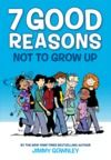 Electronic book 7 Good Reasons Not to Grow Up
