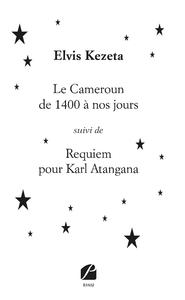 Livre numérique Le Cameroun de 1400 à nos jours suivi de Requiem pour Karl Atangana