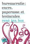 Livre numérique Bureaucratie : encre, paperasse et tentacules