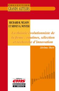 Livre numérique Richard R. Nelson et Sidney G. Winter - La théorie évolutionniste de la firme : routines, sélection et recherche d'innovation