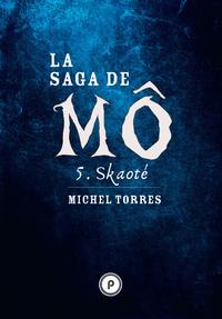 Libro electrónico La Saga de Mô - Tome 5 : Skaoté