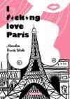 Livre numérique I Fucking Love Paris !