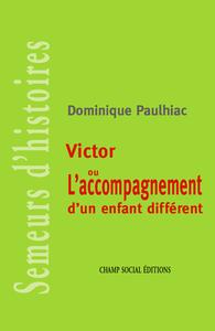 Livre numérique Victor ou l'accompagnement d'un enfant différent
