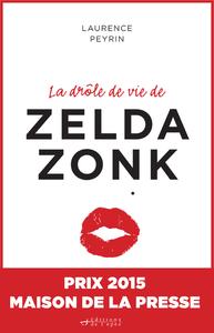 Livre numérique La drôle de vie de Zelda Zonk : Prix Maison de la presse 2015