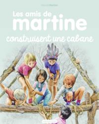 Livre numérique Les amis de Martine (Tome 6) - Construisent une cabane