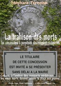Livre numérique La trahison des morts : les concessions à perpétuité discrètement récupérées