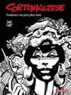 Livre numérique Corto Maltese (Tome 3) - Toujours un peu plus loin (édition enrichie noir et blanc)