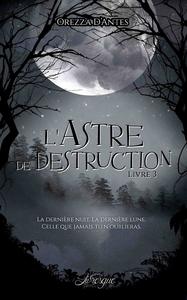 Livre numérique L'Astre de Destruction, livre 3