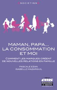 Livre numérique Maman, Papa... la consommation et moi
