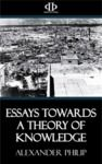 Electronic book Essays Towards a Theory of Knowledge