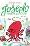Libro electrónico Joseph, poulpe en chef– Lecture roman jeunesse humour animaux – Dès 8 ans