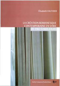 Livre numérique La création romanesque contemporaine en Syrie de 1967 à nos jours