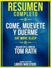 Libro electrónico Resumen Completo: Come, Muevete Y Duerme (Eat Move Sleep) - Basado En El Libro De Tom Rath