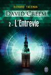 Electronic book David Creem (Tome 2) - L'Entrevie