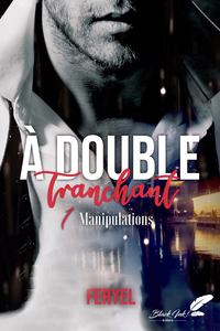 Livre numérique À double tranchant, tome 1 : Manipulations