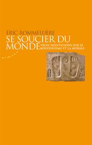 Livre numérique Se soucier du monde - Trois méditations sur le bouddhisme et la morale