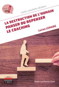 Livre numérique La destruction de l'humain : panser ou repenser le coaching