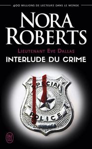 Livre numérique Lieutenant Eve Dallas (Tome 12.5) - Interlude du crime