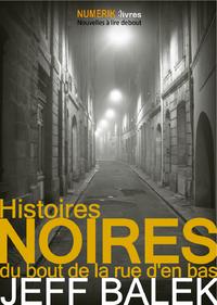 Livre numérique Histoires noires du bout de la rue d'en bas