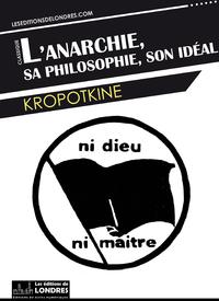 Livre numérique L'anarchie, sa philosophie, son idéal