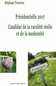 Livre numérique Présidentielle 2017 Candidat de la ruralité réelle et de la modernité