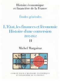 Livre numérique L'État, les finances et l'économie. Histoire d'une conversion 1932-1952. Volume II