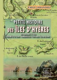 Livre numérique Petite Histoire des Îles d'Hyères (des origines à 1930)