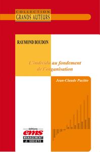 Livre numérique Raymond Boudon - L'individu au fondement de l'organisation