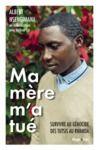 Livre numérique Ma mère m'a tué - Survivre au génocide des Tutsis au Rwanda
