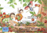 Livre numérique Die Geschichte vom kleinen Marienkäfer Marie, die überall Punkte malen wollte. Deutsch-Mongolisch. / Бяцхан цохын түүх Мари хэмээх хаа сайгүй толбонууд зурахыг хүссэн цох. Герман-Монгол.