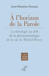 Livre numérique A l'horizon de la Parole - La théologie au défi de la phénoménologie de la vie de Michel Henry