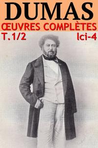 Livre numérique Alexandre Dumas - Oeuvres complètes T. 1/2