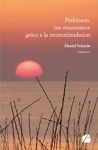Livre numérique Parkinson, ma renaissance grâce à la neurostimulation