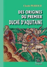 Livre numérique Des origines du premier Duché d'Aquitaine