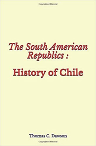 Livro digital The South American Republics : History of Chile