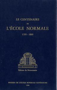 Livre numérique Le Centenaire de l'École normale (1795-1895)
