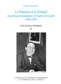 Livre numérique Le Patricien et le Général. Jean-Marcel Jeanneney et Charles de Gaulle 1958-1969. Volume II