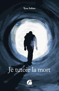 E-Book Je tutoie la mort