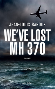 Electronic book We have lost the MH370 - Version en anglais