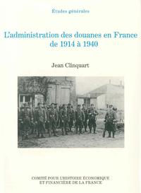 Livre numérique L'administration des douanes enFrance de1914 à1940