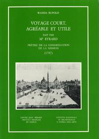 Livre numérique Voyage court, agréable et utile fait par Mr Eyrard, prêtre de la congrégation de la Mission (1787)