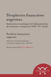 Livre numérique Périphéries financières angevines. Institutions et pratiques de l'administration de territoires composites (XIIIe-XVe siècle)