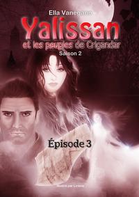 Livre numérique Yalissan et les peuples de Crigandar, Saison 2 : Épisode 3